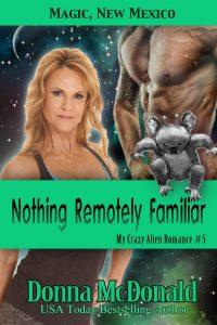 Nothing Remotely Familiar